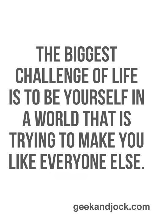 Being yourself is everything