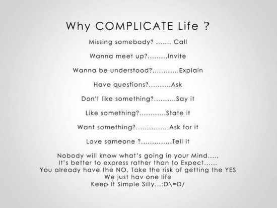 Why Complicate Your Life? 1