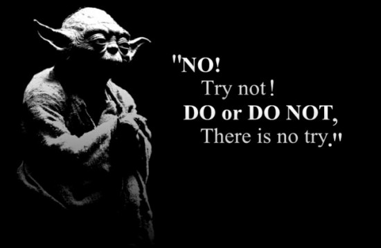 do or not do there is no try