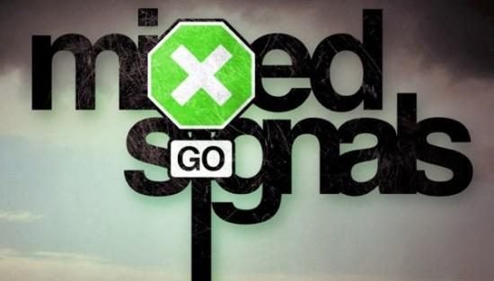 Got mixed signals