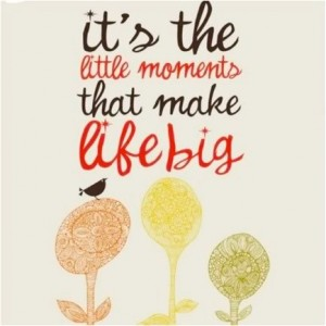 the little moments in life
