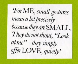 small gestures speak volumes