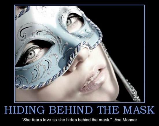 do you fear and do you hide behind your mask