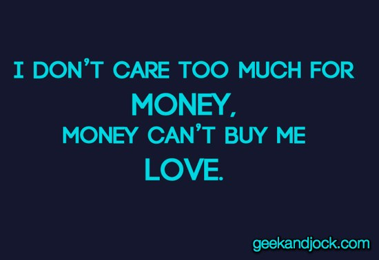 money can't buy you love