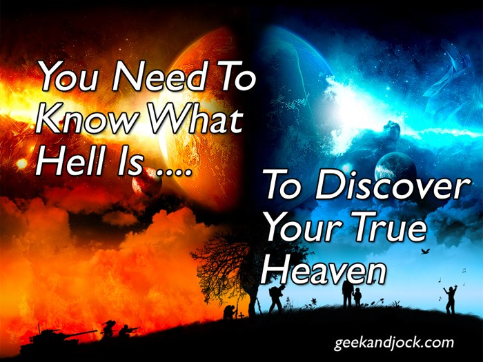 Knowing hell is discovering your true heaven