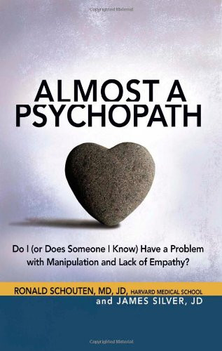 Almost a Psychopath: Do I (or Does Someone I Know) Have a Problem