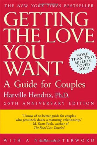 Getting the Love You Want: A Guide for Couples 1
